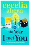 Cecelia Ahern: The Year I Met You