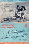 Szécsi Noémi – Géra Eleonóra: A budapesti úrinő magánélete (1860-1914)