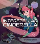 Deborah Underwood: Interstellar Cinderella