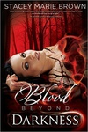 Stacey Marie Brown: Blood Beyond Darkness