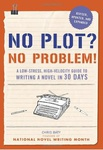 Chris Baty: No Plot? No Problem!