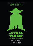 Adam Gidwitz: The Empire Strikes Back: So You Want to Be a Jedi?