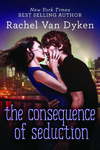 Rachel Van Dyken: The Consequence of Seduction