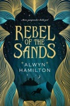 Alwyn Hamilton: Rebel of the Sands