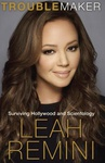 Leah Remini: Troublemaker