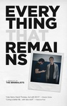 Joshua Fields Millburn – Ryan Nicodemus: Everything That Remains