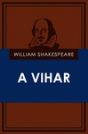 William Shakespeare: A vihar