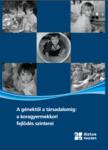 Balázs István (szerk.): A génektől a társadalomig: a koragyermekkori fejlődés színterei