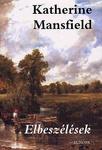 Katherine Mansfield: Elbeszélések