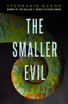 Stephanie Kuehn: The Smaller Evil
