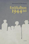 Marianna D. Birnbaum: Emlékalbum 1944-ből