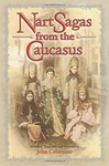 John Colarusso (szerk.): Nart Sagas from the Caucasus