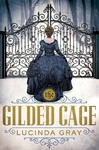 Lucinda Gray: The Gilded Cage