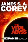 James S. A. Corey: The Vital Abyss