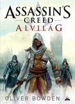 Oliver Bowden: Assassin's Creed – Alvilág