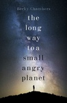Becky Chambers: The Long Way to a Small, Angry Planet