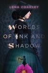 Lena Coakley: Worlds of Ink and Shadows