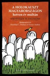 Randolph L. Braham – Kovács András (szerk.): A holokauszt Magyarországon hetven év múltán