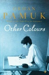 Orhan Pamuk: Other Colours
