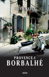 Peter Mayle: Provence-i borbalhé