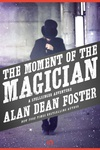 Alan Dean Foster: The Moment of the Magician
