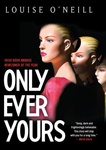 Louise O'Neill: Only Ever Yours