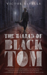 Victor LaValle: The Ballad of Black Tom