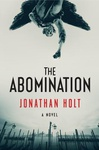 Jonathan Holt: The Abomination
