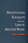 Thomas A. J. McGinn: Prostitution, Sexuality, and Law in Ancient Rome