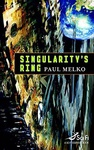 Paul Melko: Singularity's Ring