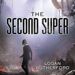 Logan Rutherford: The Second Super
