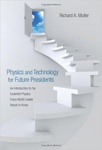 Richard A. Muller: Physics and Technology for Future Presidents
