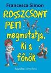 Francesca Simon: Rosszcsont Peti megmutatja, ki a főnök