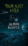 Salman Rushdie: Talpa alatt a föld