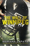 Mariana Zapata: The Wall of Winnipeg and Me