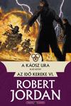 Robert Jordan: A káosz ura I-II.