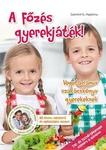 Dankóné R. Magdolna A főzés gyerekjáték! Vegetáriánus szakácskönyv gyerekeknek