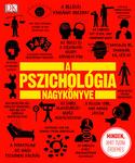 Nigel C. Benson – Marcus Weeks – Voula Grand – Joannah Ginsburg – Merrin Lazyan: A pszichológia nagykönyve
