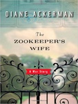 Diane Ackerman: The Zookeeper's Wife
