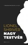 Lionel Shriver: Nagytestvér