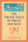 Tenzin Wangyal: The Tibetan Yogas Of Dream And Sleep