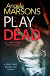 Angela Marsons: Play Dead