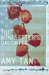 Amy Tan: The Bonesetter's Daughter