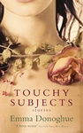 Emma Donoghue: Touchy Subjects