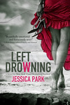 Jessica Park: Left Drowning