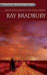 Ray Bradbury: Something Wicked This Way Comes