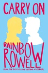 Rainbow Rowell: Carry On