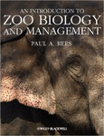 Paul A. Rees: An Introduction to Zoo Biology and Management