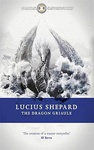 Lucius Shepard: The Dragon Griaule
