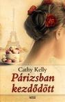 Cathy Kelly: Párizsban kezdődött